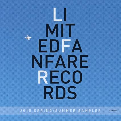 Limited Fanfare Records 2015 Spring/Summer Sampler