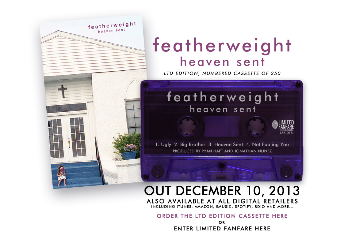 featherweight - Heaven Sent - OUT December 10th, 2013 on LTD ED Cassette and Digital