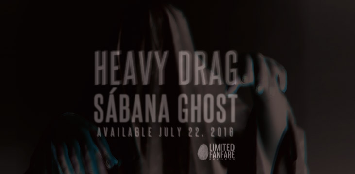 HEAVY DRAG - Sábana Ghost - Out July 22, 2016
